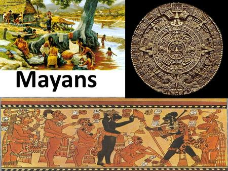 Mayans. Directions You have been split up into groups. Your task is to learn about your specific Meso-American civilization. To help you, guiding questions.
