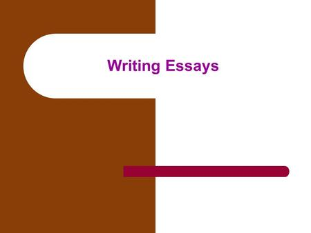 Writing Essays. What is an essay? An essay is usually a short piece of writing written about a certain topic.