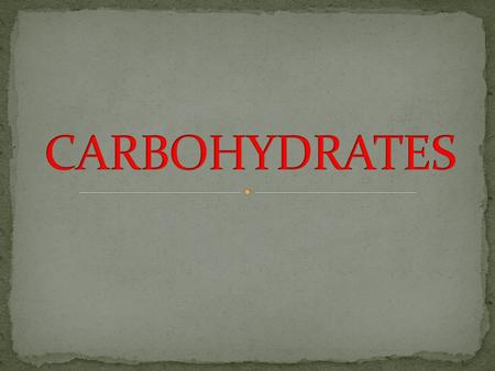 Carbohydrates are the basic nutrients that supply the body with the energy needed to sustain normal activity.
