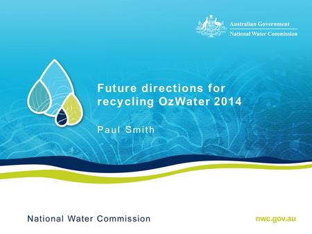 Future directions for recycling OzWater 2014 Paul Smith.