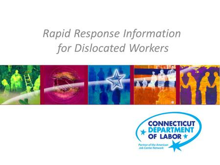 Rapid Response Information for Dislocated Workers.