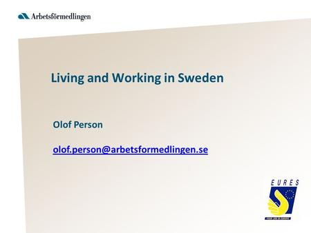 Olof Person Living and Working in Sweden.