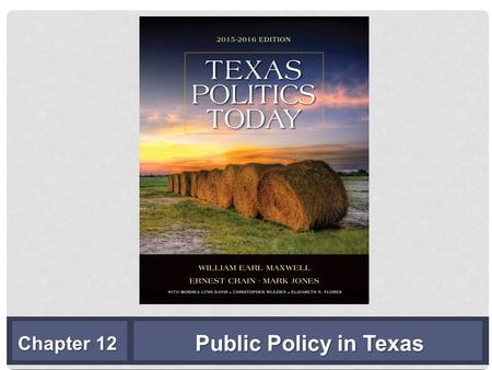 Public Policy in Texas Chapter 12. LEARNING OBJECTIVES LO 12.1 Analyze and evaluate Texas tax policies. LO 12.2 Describe the politics of state spending.