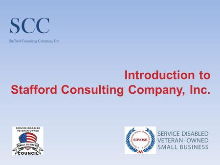 Introduction to Stafford Consulting Company, Inc. SCC Stafford Consulting Company, Inc.