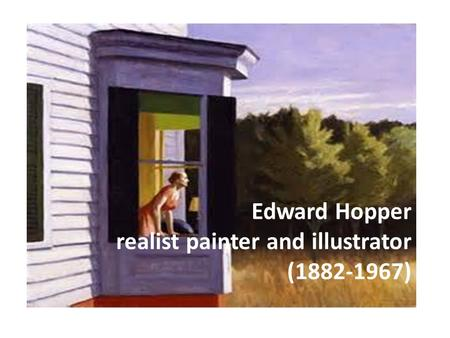 Edward Hopper realist painter and illustrator (1882-1967)