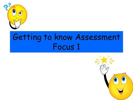 Getting to know Assessment Focus 1. Understanding Scientific Thinking This theme is about assessing children's understanding of scientific thinking. That.