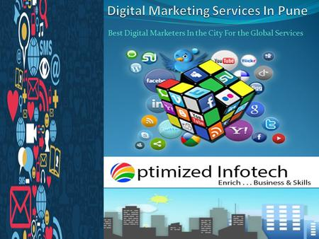 Best Digital Marketers In the City For the Global Services.