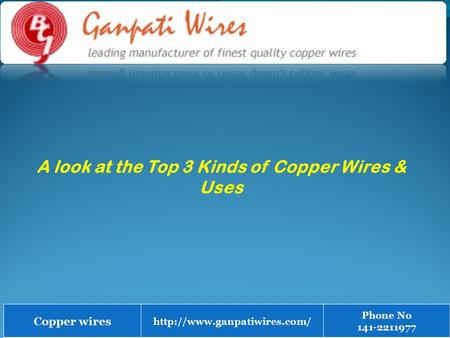 A look at the Top 3 Kinds of Copper Wires & Uses Copper wires  Phone No 141-2211977.