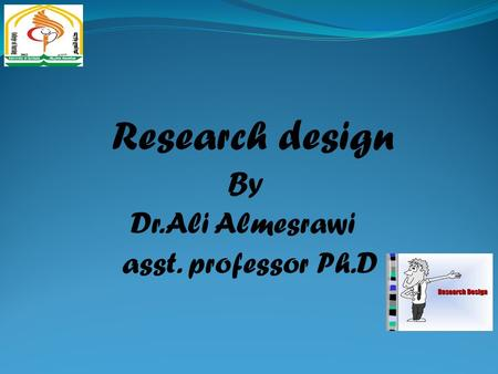 Research design By Dr.Ali Almesrawi asst. professor Ph.D.