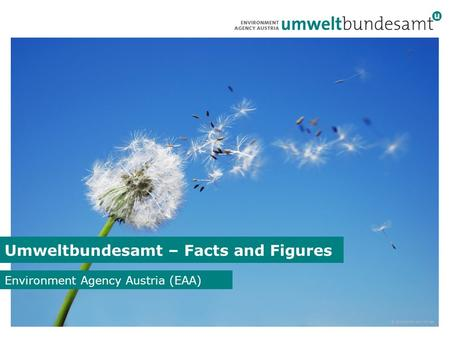 Foto zum Thema... 1 Umweltbundesamt – Facts and Figures Environment Agency Austria (EAA) © iStockphoto.com/cmisje.