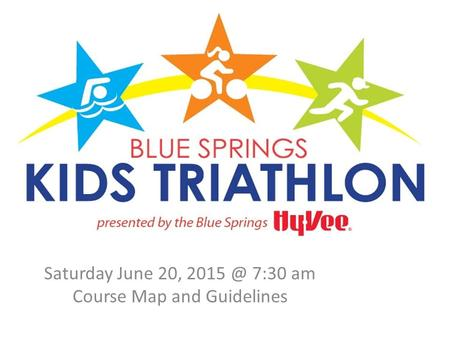 Saturday June 20, 7:30 am Course Map and Guidelines.
