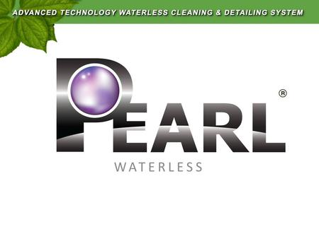 WATERLESS. Professional Waterless Car Wash Products SHOWROOM FINISH,ECO FRIENDLY,VERSATILE,FAST.