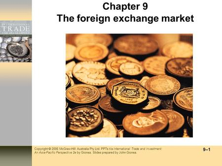 Copyright  2006 McGraw-Hill Australia Pty Ltd. PPTs t/a International Trade and Investment: An Asia-Pacific Perspective 2e by Gionea. Slides prepared.