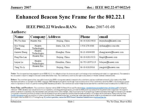 Doc.: IEEE 802.22-07/0022r0 Submission January 2007 Wu Yu-Chun, Huawei HisiSlide 1 Enhanced Beacon Sync Frame for the 802.22.1 IEEE P802.22 Wireless RANs.