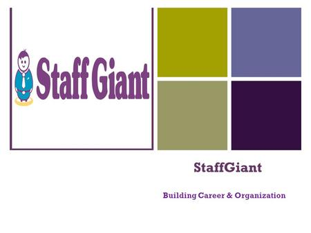 + StaffGiant Building Career & Organization. + StaffGiant Building Career & Organization What is StaffGiant? What we do? What are our services?