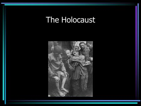 The Holocaust. Persecution Begins Nuremberg Laws- 1935 –Stripped of property, jobs, citizenship –Forced to wear Star of David.