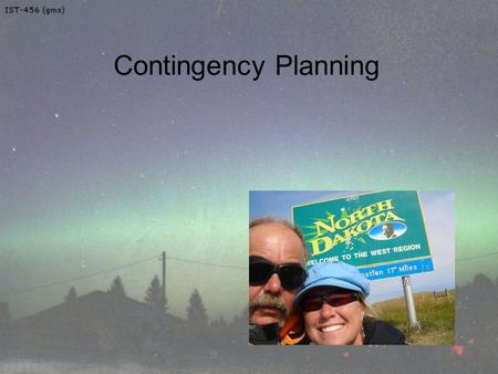 Contingency Planning. Objectives Upon completion of this material, you should be able to: –Recognize the need for contingency planning –Describe the major.