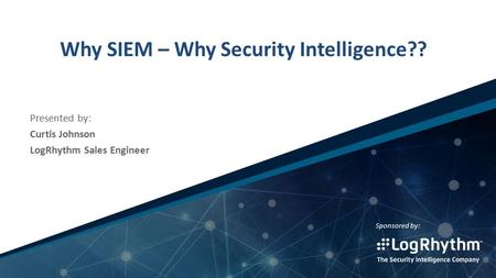 Why SIEM – Why Security Intelligence??