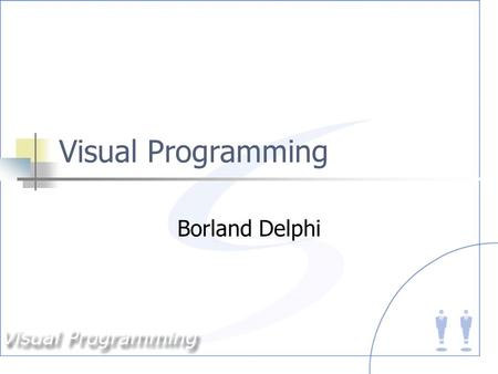Visual Programming Borland Delphi. Developing Applications Borland Delphi is an object-oriented, visual programming environment to develop 32-bit applications.