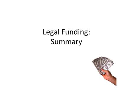 Legal Funding: Summary. History 1949 – First state funded legal aid scheme 1980s – System then developed into six different schemes Legal Aid Board –
