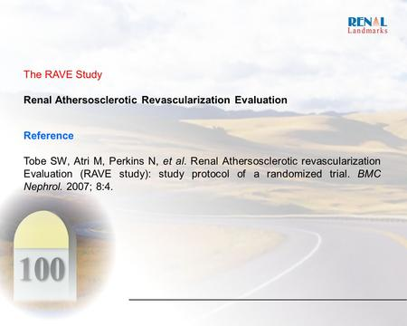 The RAVE Study Renal Athersosclerotic Revascularization Evaluation Reference Tobe SW, Atri M, Perkins N, et al. Renal Athersosclerotic revascularization.