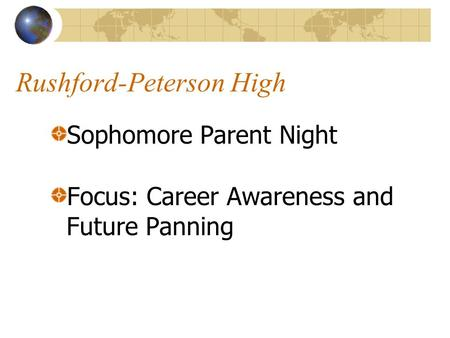 Rushford-Peterson High Sophomore Parent Night Focus: Career Awareness and Future Panning.