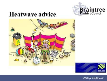 Heatwave advice. Looking after yourself in hot weather…..