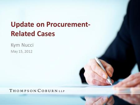 Update on Procurement- Related Cases Kym Nucci May 15, 2012.