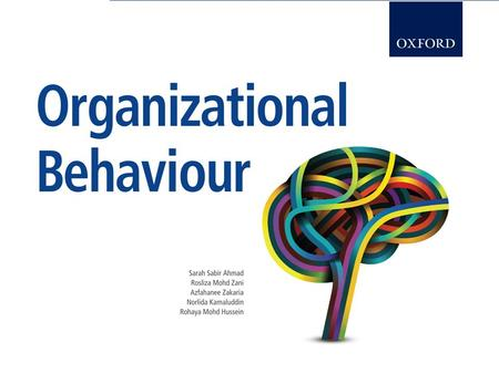 All Rights Reserved Organizational Behaviour © Oxford Fajar Sdn. Bhd. (008974-T), 2013 1– 1.