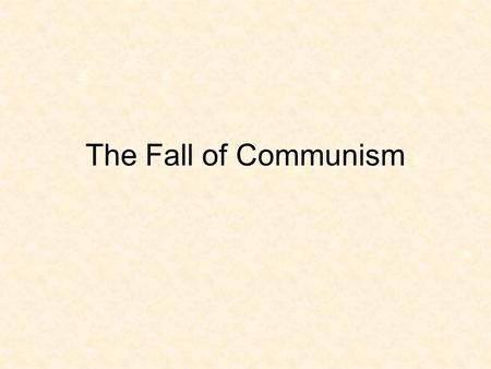 The Fall of Communism. Situation during the 1980s 1. Soviets invade Afghanistan – to support the Communist government in the Afghan Civil War. 2. People.