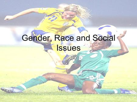 Gender, Race and Social Issues. 'Climbing Higher' The Welsh Government have given the Welsh Sport Council the task of removing barriers to sporting opportunities.