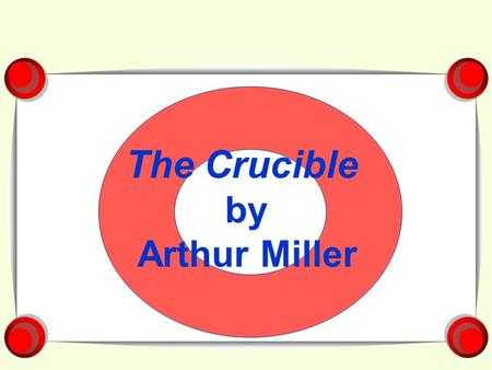 The Crucible by Arthur Miller. The Man Who Had All the Luck – his first play (1944); Death of a Salesman (1949) – Miller's plays often depict how families.