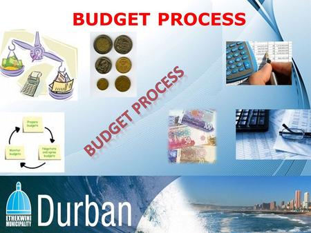 BUDGET PROCESS. BUDGET & BUDGET PROCESSES INTRODUCTION Budgeting is a careful balancing act Input from all stakeholders considered and prioritisation.