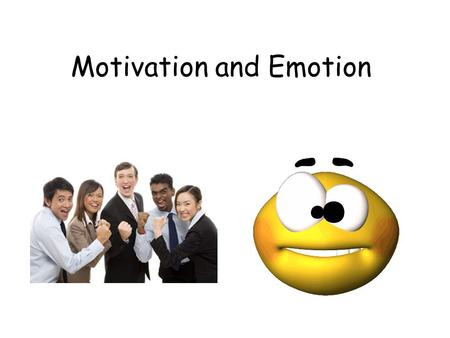 Motivation and Emotion. Motivation – a need or desire that energizes and directs behavior.
