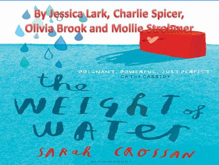 Introduction The weight of water is an intriguing 2012 novel written by Sarah Crossan, and illustrated by Oliver Jeffers. The book is about a polish girl.