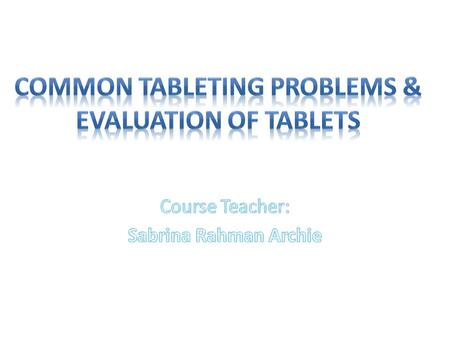 Common Tableting Problems & Evaluation of Tablets