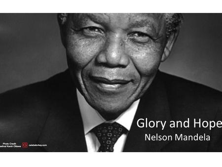 glory and hope by nelson mandela essay Free sample essay on summary of nelson mandela's inaugural speech, glory and hope.