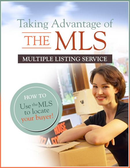 Understanding The MLS Will Give You The Advantage The MLS Allows A Seller To Easily Target Motivated & Qualified Buyers! It's Designed For Move-Up Sellers.