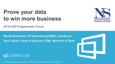 For info about the proprietary technology used in comScore products, refer to  r Prove your data to win more.