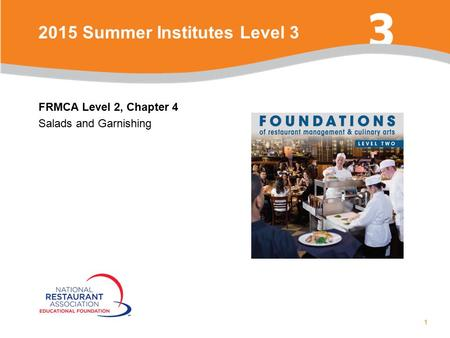 1 FRMCA Level 2, Chapter 4 Salads and Garnishing 2015 Summer Institutes Level 3.