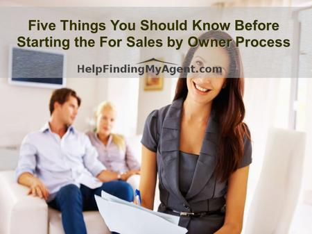 Five Things You Should Know Before Starting the For Sales by Owner Process.