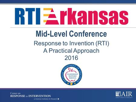 Response to Invention (RTI) A Practical Approach 2016 Mid-Level Conference.