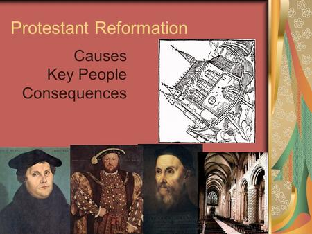 Protestant Reformation Causes Key People Consequences.