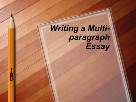 Writing a Multi- paragraph Essay This is how a multi-paragraph essay should look. 1st Body Paragraph 2nd Body Paragraph 3rd Body Paragraph Conclusion.