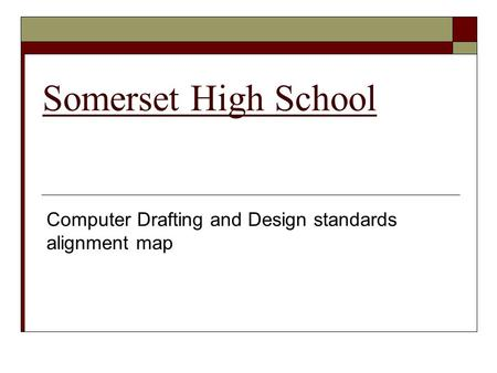 Somerset High School Computer Drafting and Design standards alignment map.