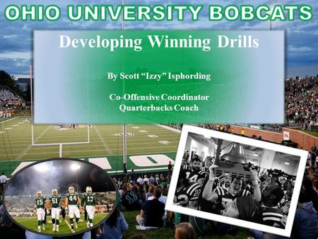 "Developing Winning Drills By Scott ""Izzy"" Isphording Co-Offensive Coordinator Quarterbacks Coach."