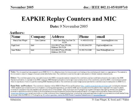 Doc.: IEEE 802.11-05/01097r0 Submission November 2005 N. Cam-Winget, K. Sood, and J. WalkerSlide 1 EAPKIE Replay Counters and MIC Notice: This document.