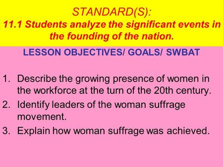 STANDARD(S): 11.1 Students analyze the significant events in the founding of the nation. LESSON OBJECTIVES/ GOALS/ SWBAT 1.Describe the growing presence.