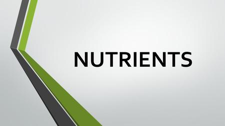 NUTRIENTS. WHAT MAKES A FOOD MORE OR LESS HEALTHY? It's nutrients: environmental substances used for energy, growth, & bodily functions 2 Types: Macronutrients: