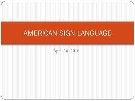 "April 26, 2016 AMERICAN SIGN LANGUAGE. Happy Mingle ""Monday!"" Today, you are going to ask about your group's weekends: ""YOU WEEKEND PAST DO WHAT YOU?"""
